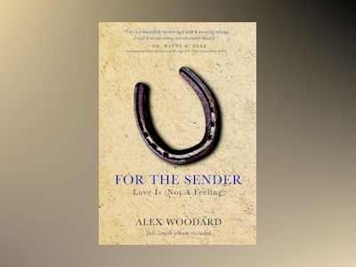 For the Sender, Love Is (Not a Feeling) av Alex Woodard