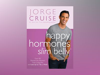 Happy Hormones, Slim Belly av Jorge Cruise