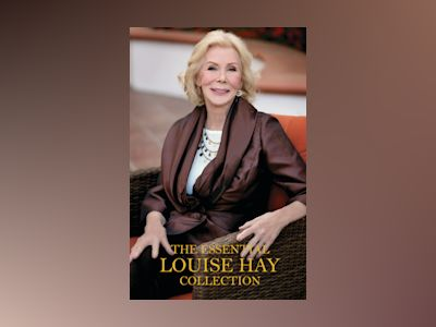 The Essential Louise Hay Collection av Louise L. Hay