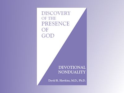 Discovery of the Presence of God av David R. Hawkins