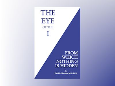 Eye of the I av David R. Hawkins