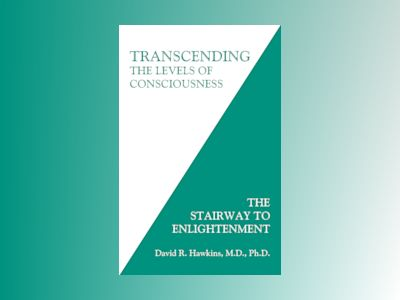 Transcending the levels of consciousness - the stairway to enlightenment av David R. Hawkins