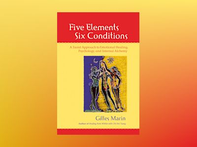 Five Elements, Six Conditions av Gilles Marin