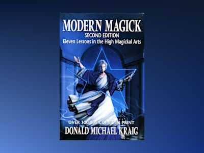 Modern sex magick - lessons in liberation av Donald Michael Kraig