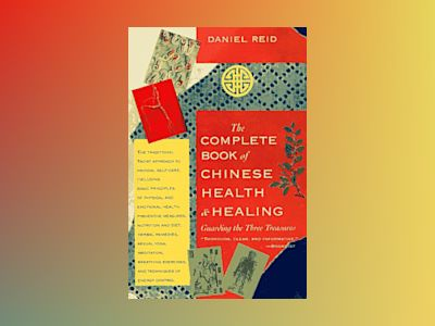 Complete Book Of Chinese Health And Healing: Guarding The Th av Daniel Reid