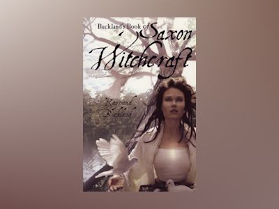 Bucklands book of saxon witchcraft - previously published as: the tree: the av Raymond Buckland