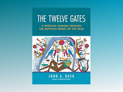 The Twelve Gates av John Rush