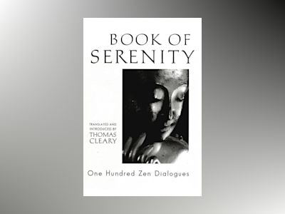Book of serenity - one hundred zen dialogues av Thomas Cleary