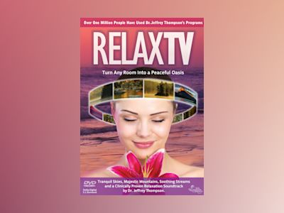 Relax TV : Turn Any Room Into A Peaceful Oasis (Dvd) av Jeffrey Thompson