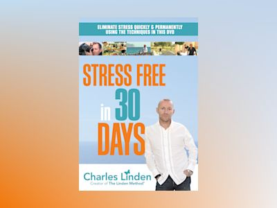 Stress Free in 30 Days av Charles Linden