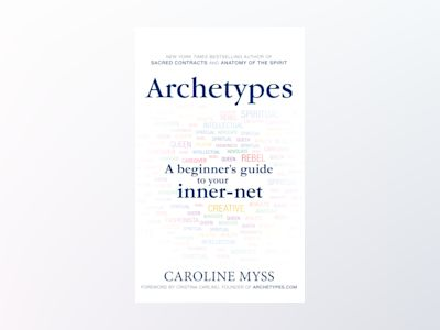 Archetypes - a beginners guide to your inner-net av Caroline Myss