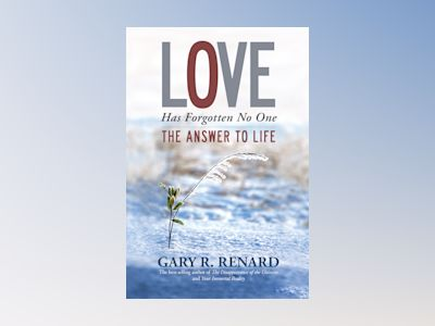 Love has forgotten no one - the answer to life av Gary R. Renard