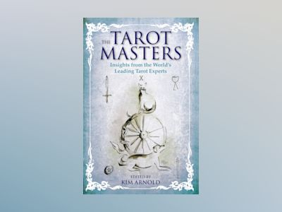 Tarot masters - insights from the worlds leading tarot experts av Kim Arnold