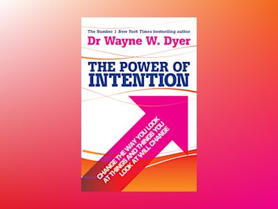 Power of intention - change the way you look at things and the things you l av Wayne Dyer
