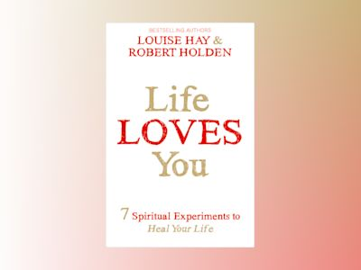 Life loves you - 7 spiritual practices to heal your life av Louise Hay