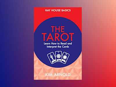 Tarot - learn how to read and interpret the cards av Kim Arnold