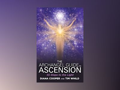 Archangel guide to ascension - 55 steps to the light av Diana Cooper