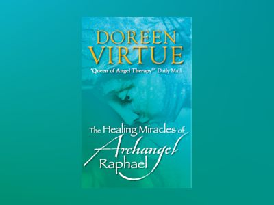 Healing miracles of archangel raphael av Doreen Virtue