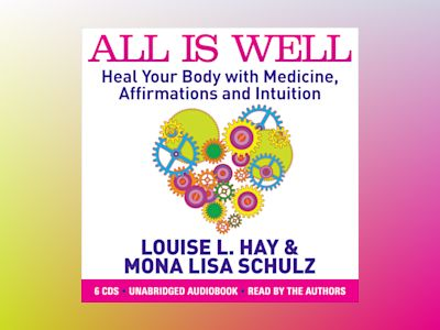 All is Well : Heal Your Body with Medicine, Affirmations and Intuition av Louise L. Hay