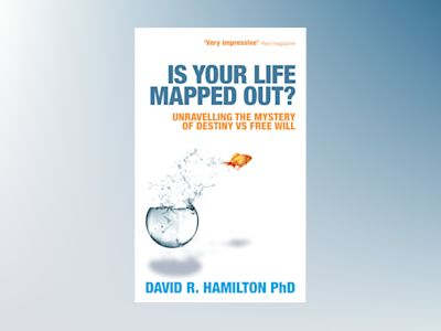 Is your life mapped out? - unravelling the mystery of destiny vs free will av David Hamilton