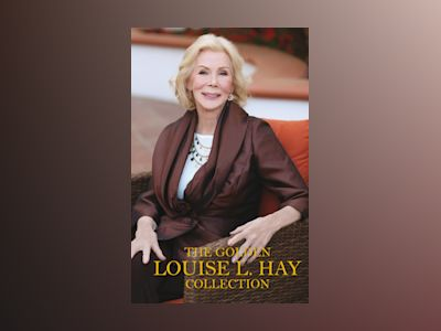The Golden Louise L Hay Collection av Louise L. Hay