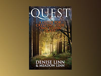 Quest - a guide for creating your own vision quest av Denise Linn