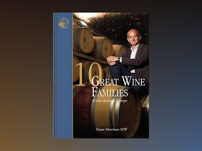 10 great wine families : a tour through Europe av Fiona Morrison