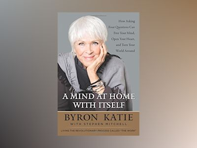 A Mind at Home with Itself av Katie Byron