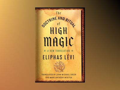 Doctrine and ritual of high magic - a new translation av Eliphas Levi