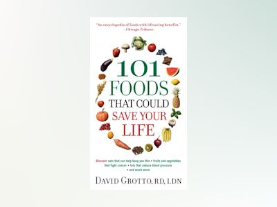 101 Foods That Could Save Your Life av David Grotto