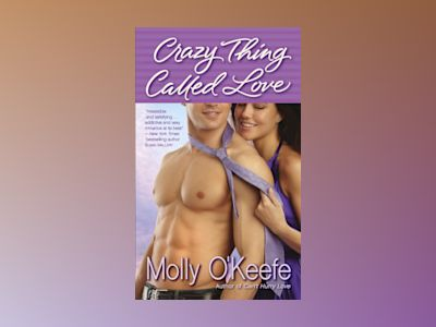 Crazy Thing Called Love av Molly O'Keefe