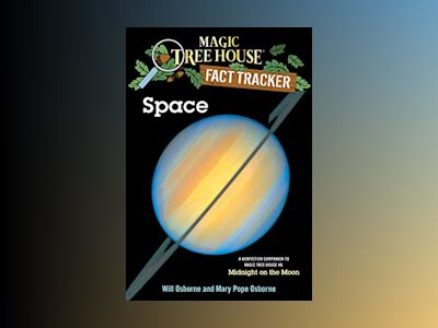 Space - a nonfiction companion to magic tree house #8: midnight on the moon av Mary Pope Osborne