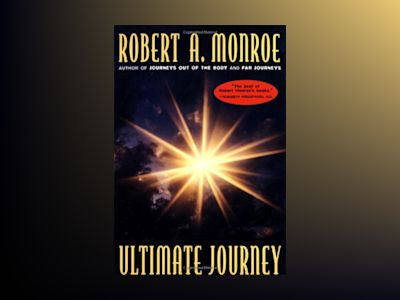 The Ultimate Journey av Robert Monroe