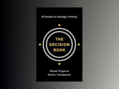 The Decision Book: Fifty Models for Strategic Thinking av Mikael Krogerus