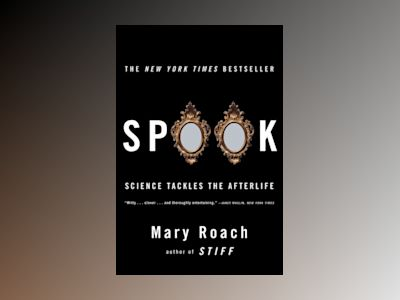Spook: Science Tackles the Afterlife av Mary Roach