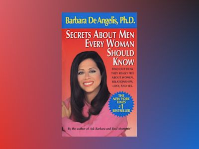 Secrets About Men Every Woman Should Know av Barbara De Angelis