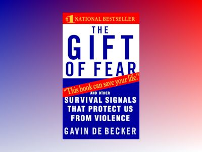 Gift Of Fear: And Other Survival Signals That Protect Us Fro av De Becker Gavin