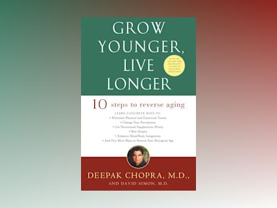 Grow Younger, Live Longer av Deepak Md Chopra
