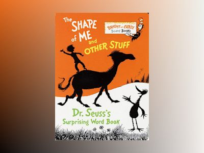 The Shape of Me and Other Stuff av Dr Seuss