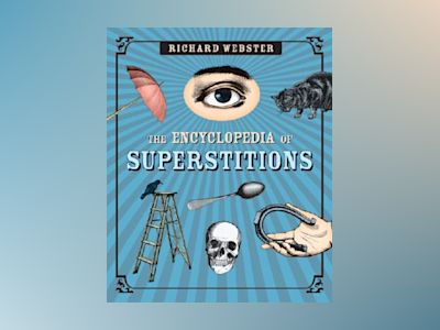 Encyclopedia of superstitions av Richard Webster