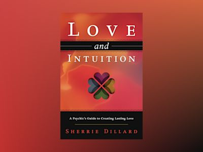 Love and intuition - a classic investigation into the contact experience av Sherrie Dillard