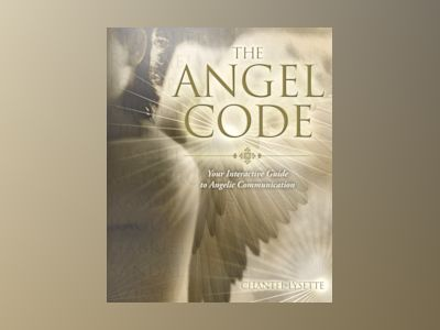 The Angel Code: Your Interactive Guide to Angelic Communication av Chantel Lysette