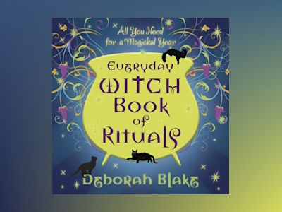 Everyday Witch Book of Rituals: All You Need for a Magickal Year av Deborah Blake