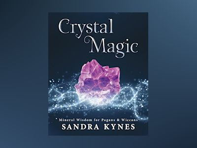Crystal magic - mineral wisdom for pagans and wiccans av Sandra Kynes