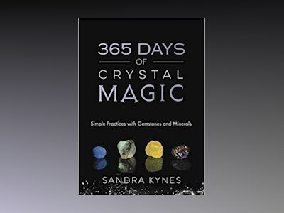 365 Days of Crystal Magic av Sandra Kynes