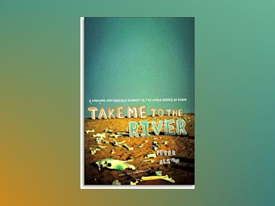 Take Me to the River: A Wayward and Perilous Journey to the World Series of Poker av Peter Alson