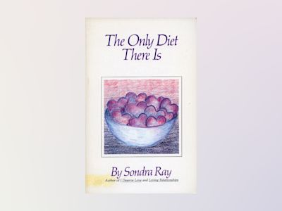 The Only Diet There Is av Sondra Ray