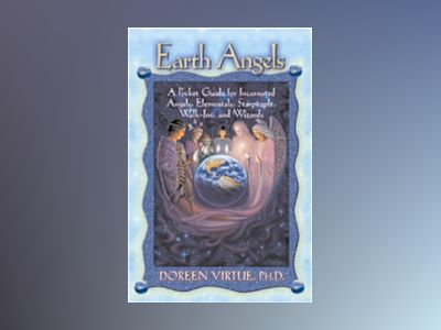 Earth angels - a pocket guide for incarnated angels, elementals, starpeople av Doreen Virtue