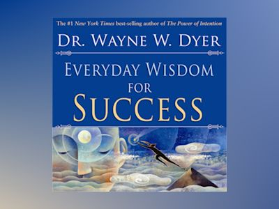 Everyday wisdom for success av Dr. Wayne W. Dyer