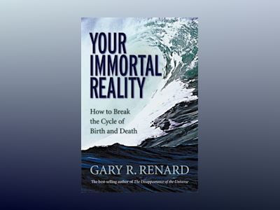 Your immortal reality av Gary R. Renard